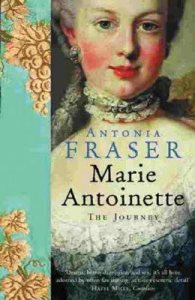 Marie Antoinette: The Journey, by Antonia Fraser (year).